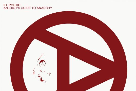 Ill Poetic - An Idiot's Guide to Anarchy